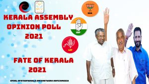 Kerala Assembly Opinion Poll 2021 - Deatiled Report